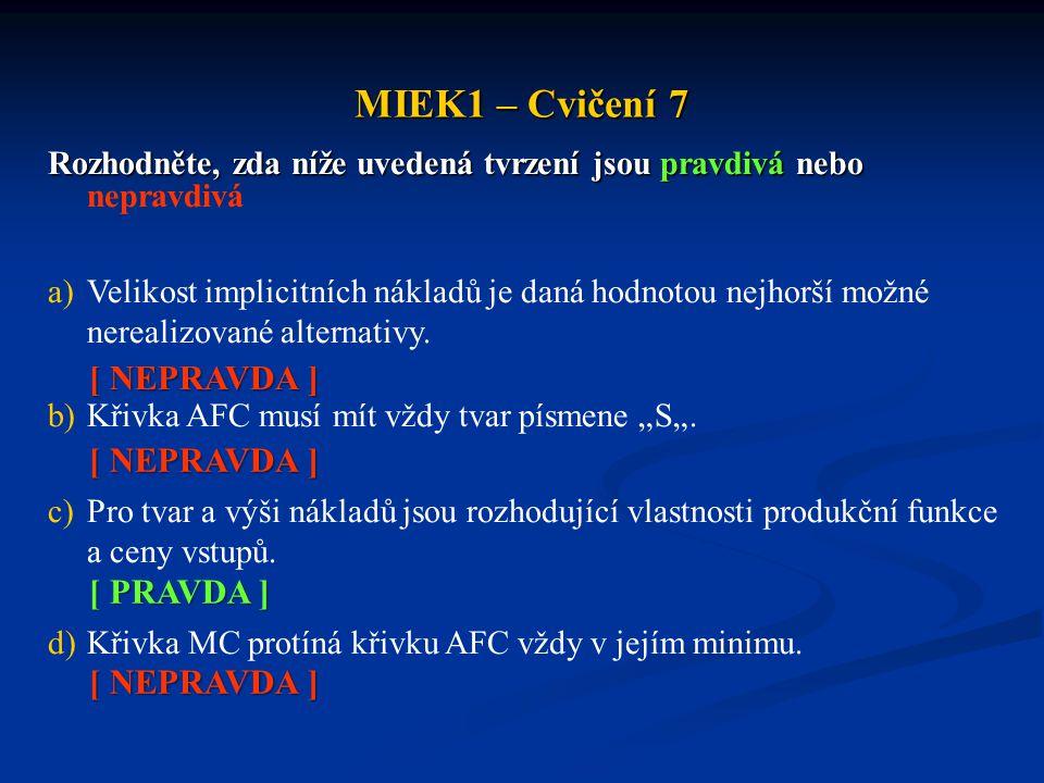 MIEK1 – Cvičení 7 [ NEPRAVDA ] [ NEPRAVDA ] [ PRAVDA ] [ NEPRAVDA ]